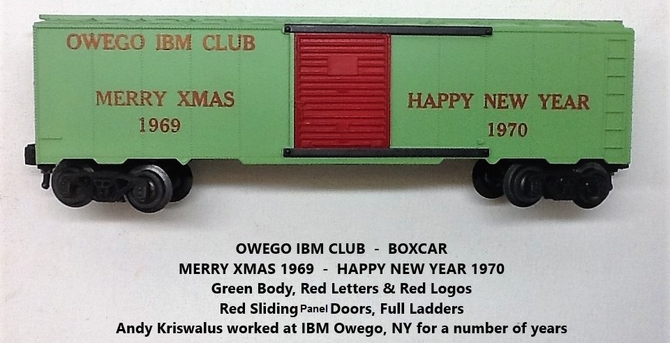 Kris Owego IBM Club 1969 - 70 green holiday boxcar with red doors